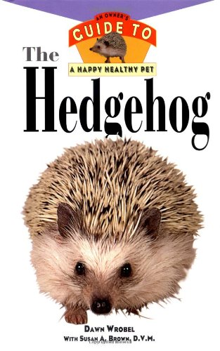 Hedgehog An Owner's Guide to a Happy Healthy Pet  1997 9780876055014 Front Cover