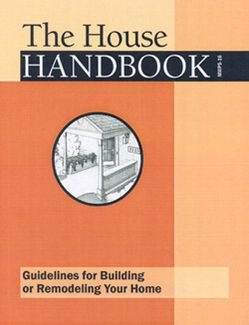 House Handbook : Guidelines for Building or Remodeling Your Home 3rd 2006 edition cover