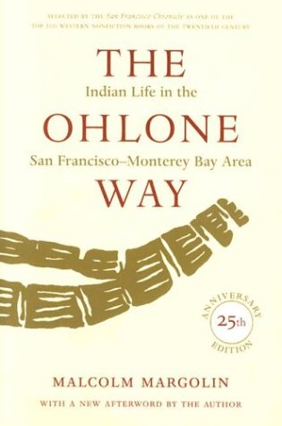 Ohlone Way Indian Life in the San Francisco-Monterey Bay Area N/A edition cover