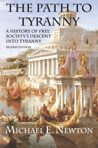 Path to Tyranny A History of Free Society's Descent into Tyranny 2nd 2010 9780982604014 Front Cover
