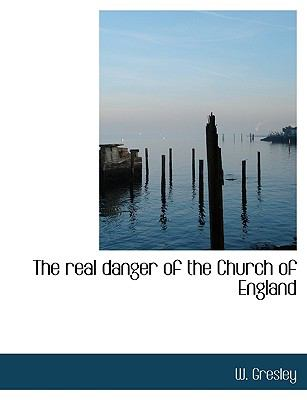 Real Danger of the Church of England N/A 9781115382014 Front Cover