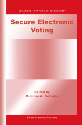 Secure Electronic Voting   2003 9781402073014 Front Cover