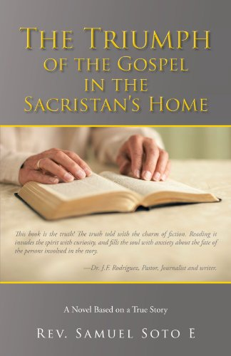 Triumph of the Gospel in the Sacristan's Home A Novel Based on A True Story  2011 edition cover