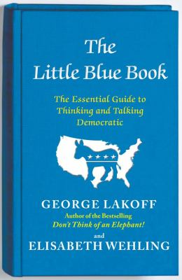 The Little Blue Book: The Essential Guide to Thinking and Talking Democratic  2012 edition cover