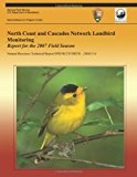 North Coast and Cascades Network Landbird Monitoring: Report for the 2007 Field Season  N/A 9781492892014 Front Cover