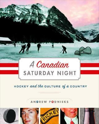 Canadian Saturday Night Hockey and the Culture of a Country  2006 9781553652014 Front Cover