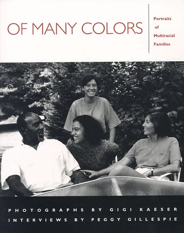 Of Many Colors Portraits of Multiracial Families N/A 9781558491014 Front Cover
