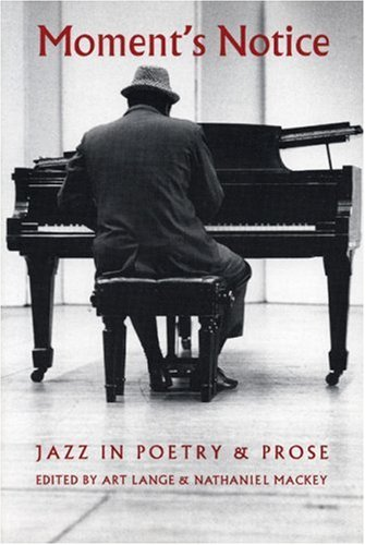 Moment's Notice Jazz in Poetry and Prose N/A edition cover