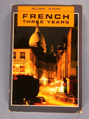 French Three Years : Blume/Stein Revision 1st (Revised) edition cover