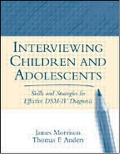 Interviewing Children and Adolescents Skills and Strategies for Effective DSM-IV Diagnosis  2000 edition cover