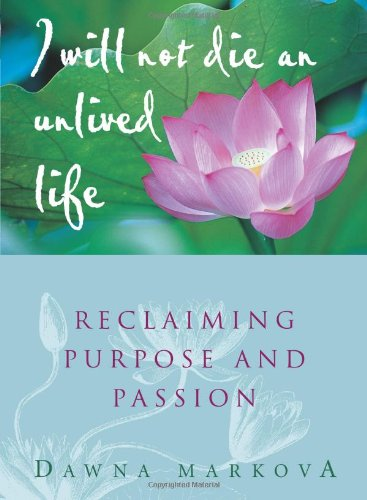 I Will Not Die an Unlived Life Reclaiming Purpose and Passion  2000 edition cover