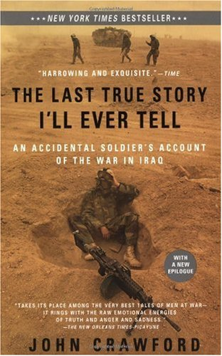 Last True Story I'll Ever Tell An Accidental Soldier's Account of the War in Iraq  2006 edition cover