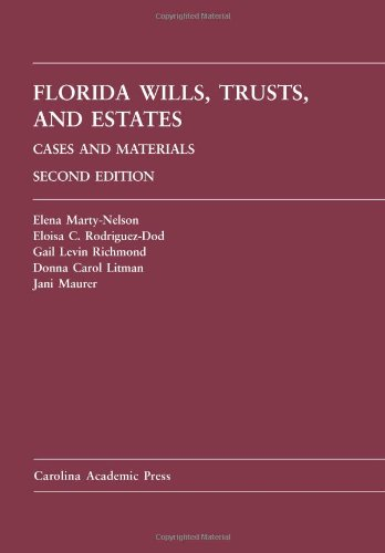 Florida Wills, Trusts, and Estates Cases and Materials 2nd 2011 edition cover