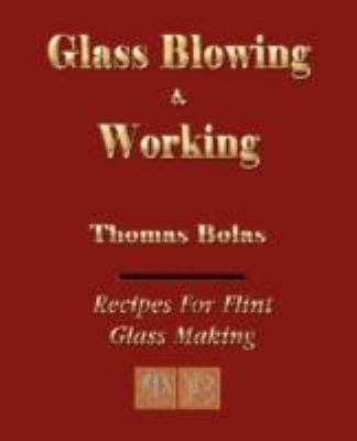 Glassblowing and Working - Illustrated   2008 edition cover