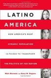 Latino America How America's Most Dynamic Population Is Poised to Transform the Politics of the Nation  2014 edition cover