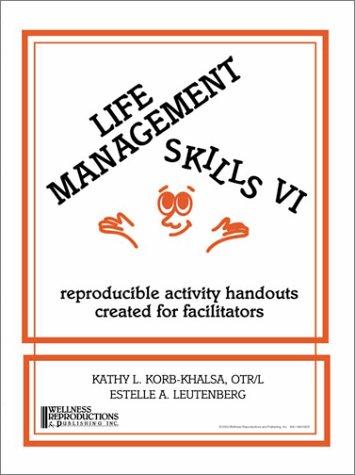 Life Management Skills VI : Reproducible Activity Handouts Created for Facilitators 1st edition cover