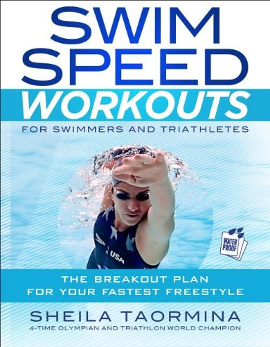 Swim Speed Workouts for Swimmers and Triathletes: 75 Sets and Drills to Build Your Fastest Freestyle  2013 9781937715014 Front Cover
