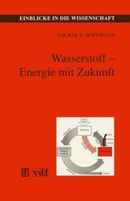 Wasserstoff - Energie MIT Zukunft   1994 9783815435014 Front Cover