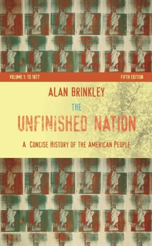 Unfinished Nation - A Concise History of the American People, 1877  5th 2008 (Revised) edition cover