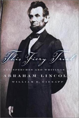 This Fiery Trial The Speeches and Writings of Abraham Lincoln  2001 edition cover