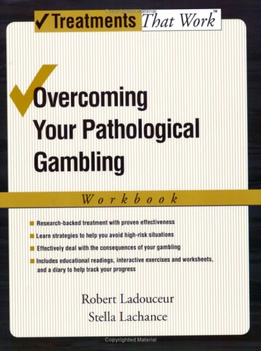 Overcoming Your Pathological Gambling   2007 (Workbook) edition cover