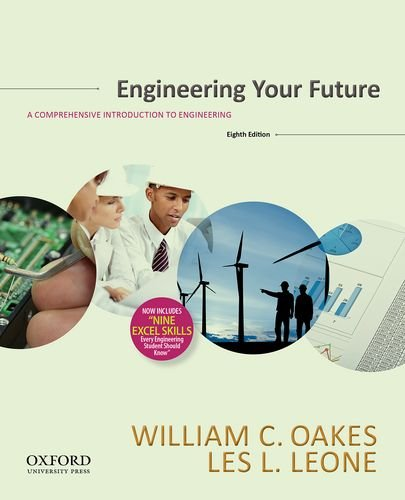 Engineering Your Future A Comprehensive Introduction to Engineering 8th edition cover