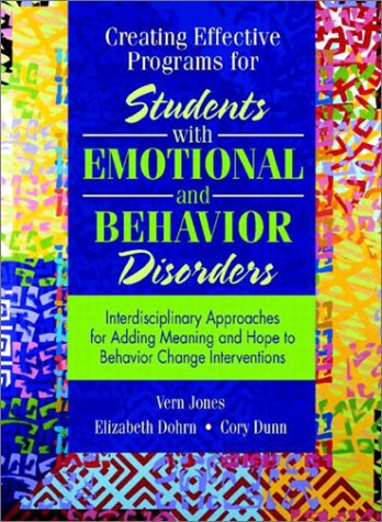 Creating Effective Programs for Students with Emotional and Behavior Disorders Interdisciplinary Approaches for Adding Meaning and Hope to Behavior Change Interventions  2004 edition cover