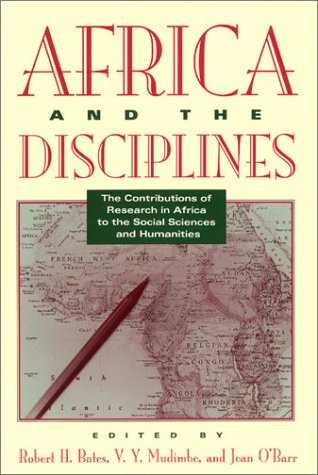 Africa and the Disciplines The Contributions of Research in Africa to the Social Sciences and Humanities  1993 (Reprint) 9780226039015 Front Cover
