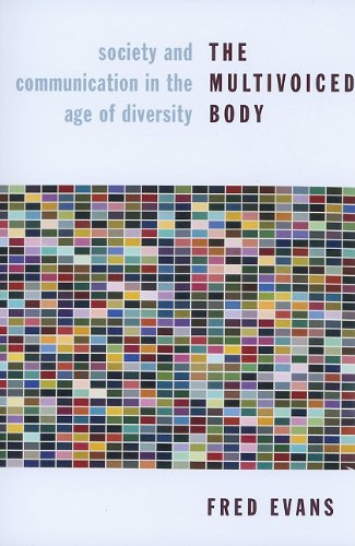 Multivoiced Body Society and Communication in the Age of Diversity  2010 9780231145015 Front Cover