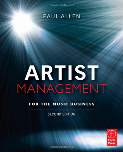 Artist Management for the Music Business  2nd 2011 (Revised) edition cover