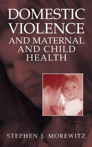 Domestic Violence and Maternal and Child Health   2004 9780306485015 Front Cover