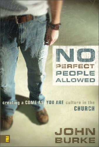 No Perfect People Allowed Creating a Come as You Are Culture in the Church N/A edition cover