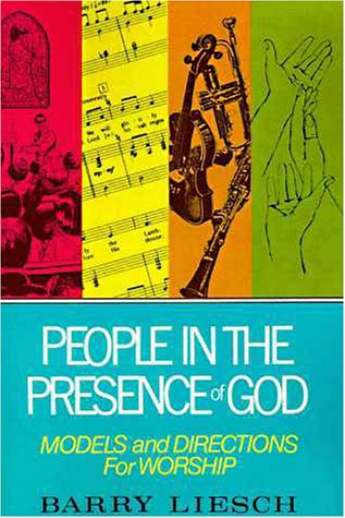 People in the Presence of God Models and Directions for Worship  1988 9780310316015 Front Cover