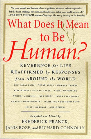 What Does It Mean to Be Human? Reverence for Life Reaffirmed by Responses from Around the World Revised edition cover