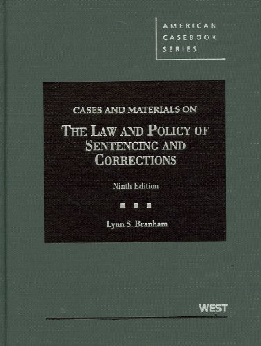 Cases and Materials on the Law and Policy of Sentencing and Corrections: 9th 2012 edition cover