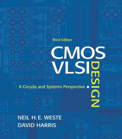 CMOS VLSI Design A Circuits and Systems Perspective 3rd 2005 (Revised) 9780321149015 Front Cover