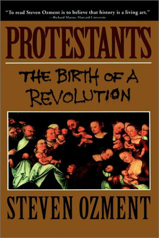 Protestants The Birth of a Revolution N/A edition cover