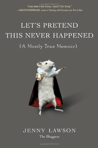 Let's Pretend This Never Happened A Mostly True Memoir  2012 edition cover