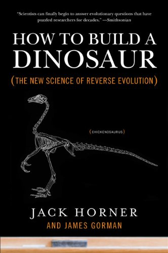 How to Build a Dinosaur The New Science of Reverse Evolution N/A edition cover