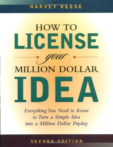 How to License Your Million Dollar Idea Cash in on Your Inventions, New Product Ideas, Software, Web Business Ideas, and More 2nd 2002 (Revised) edition cover