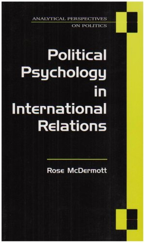 Political Psychology in International Relations   2004 9780472067015 Front Cover