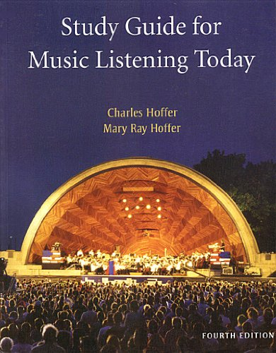 Study Guide for Hoffer's Music Listening Today, 4th  4th 2010 9780495572015 Front Cover
