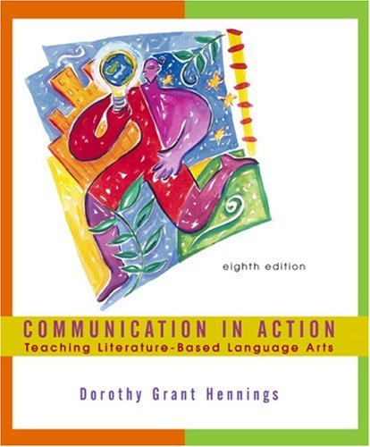 Communication in Action Teaching Literature-Based Language Arts 8th 2002 edition cover