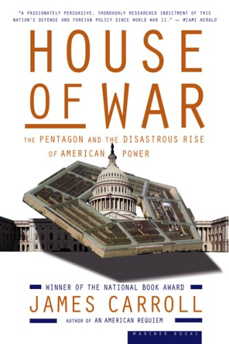 House of War The Pentagon and the Disastrous Rise of American Power  2006 9780618872015 Front Cover