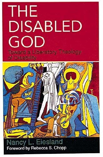 Disabled God Toward a Liberation Theology of Disability N/A edition cover
