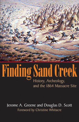 Finding Sand Creek History, Archeology, and the 1864 Massacre Site  2006 edition cover