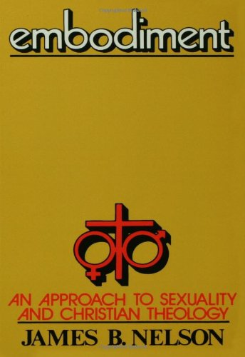 Embodiment An Approach to Sexuality and Christian Theology N/A edition cover