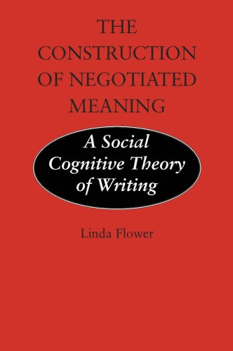 Construction of Negotiated Meaning A Social Cognitive Theory of Writing N/A edition cover