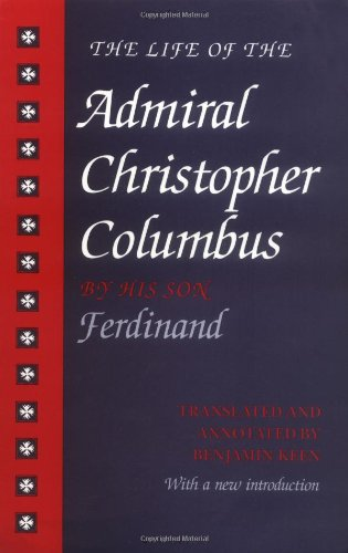 Life of the Admiral Christopher Columbus By His Son Ferdinand  1992 (Revised) edition cover
