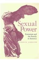 Sexual Power Feminism and the Family in America 2nd 1992 9780817312015 Front Cover